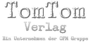 Tom Tom Verlag, München